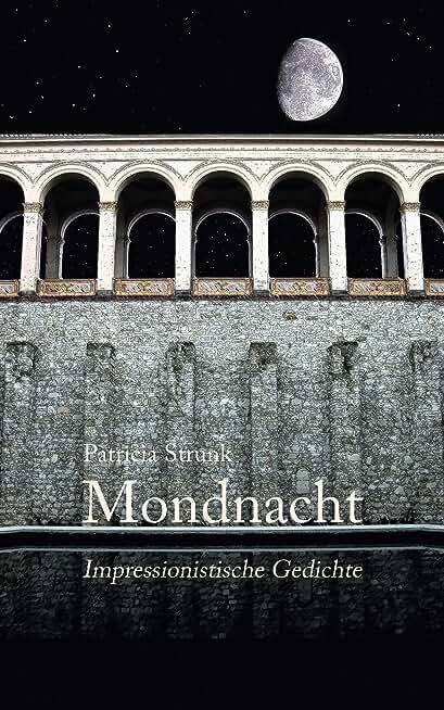 Mondnacht: Impressionistische Gedichte (German Edition)