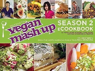 Vegan Mashup: Season 2 ecookbook