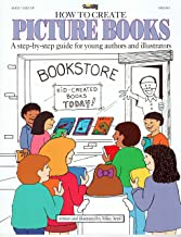 How to Create Picture Books: A step-by-step guide for young authors and illustrators