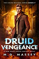 Druid Vengeance: A New Adult Urban Fantasy Novel (The Colin McCool Paranormal Suspense Series Book 7) Kindle Edition