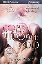 Come in From the Cold [Suncoast Society] (Siren Publishing Sensations)