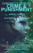 Chronicle Worlds: Crime and Punishment (Future Chronicles Book 21)