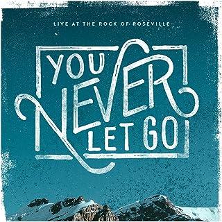 You Never Let Go (Live at The Rock of Roseville)