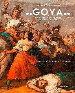 De la luz y de las sombras: Goya (Spanish Edition)