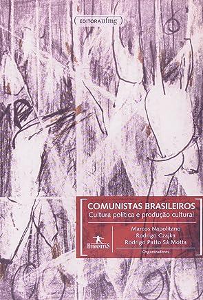 Comunistas Brasileiros. Cultura Politica E Produção