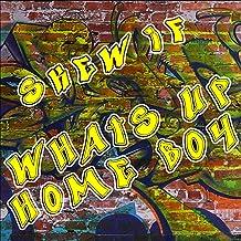 What Up Home Boy (You Got a Beat)