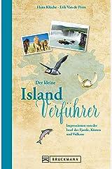 Der kleine Island-Verführer: Impressionen von der Insel der Fjorde, Küsten und Vulkane Kindle Ausgabe