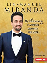 Lin-Manuel Miranda: Revolutionary Playwright, Composer, and Actor (Gateway Biographies)