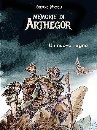 Memorie di Arthegor: Un nuovo regno