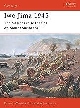 Iwo Jima 1945: The Marines raise the flag on Mount Suribachi (Campaign Book 81)