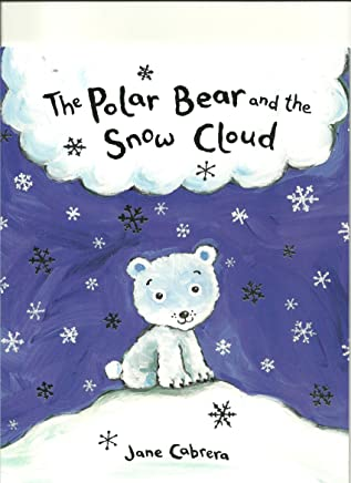 Polar Bear and the Snow Cloud Spl by Cabrera Jane Cabr (1-Oct-2011) Paperback