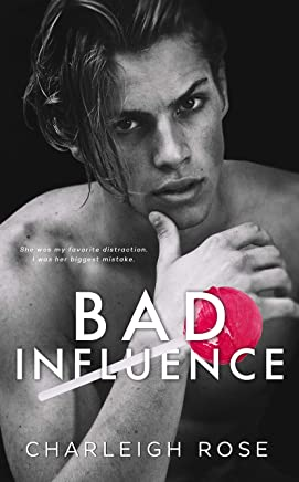 Bad Influence (Bad Love  Book 3)