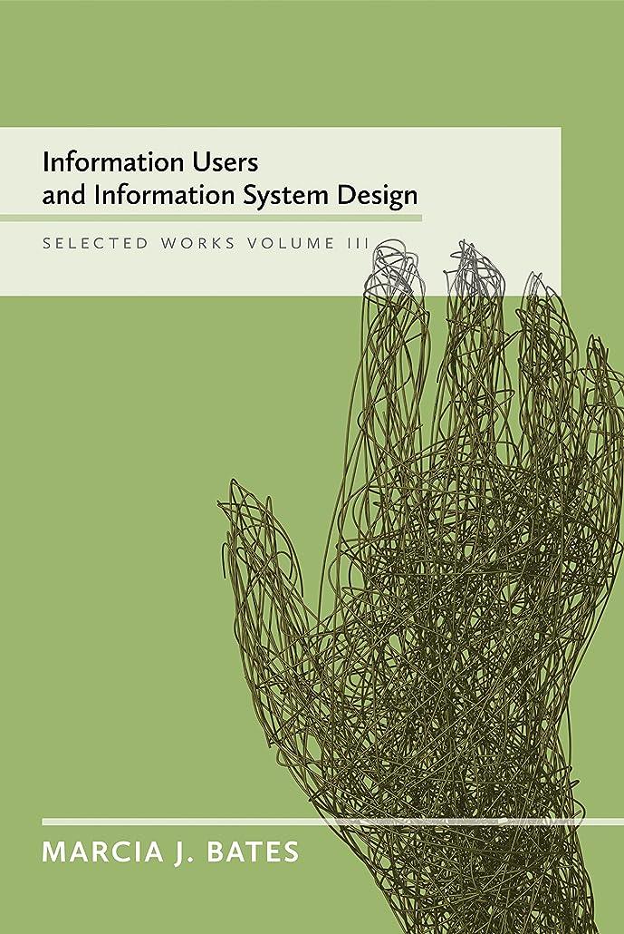 ランドマーク中級とまり木Information Users and Information System Design: Marcia Bates Selected Works Volume III (English Edition)