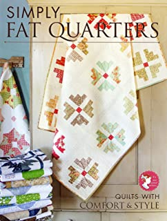 Simply Fat Quarters - Quilts with Comfort & Style