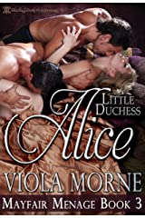 Little Duchess Alice (Mayfair Menage Book 3) Kindle Edition