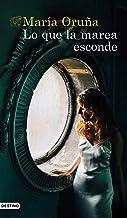 Lo que la marea esconde (Los libros del Puerto Escondido) (Spanish Edition)