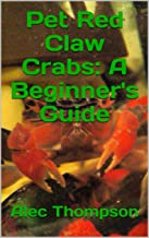 Pet Red Claw Crabs: A Beginner's Guide