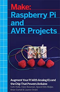Raspberry Pi and AVR Projects: Augmenting the Pi's ARM with the Atmel ATmega, ICs, and Sensors (Make: Technology on Your Time)