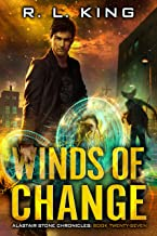Winds of Change: An Alastair Stone Urban Fantasy Novel (Alastair Stone Chronicles Book 27) (The Alastair Stone Chronicles)