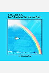 God's Rainbow- The Story of Noah: Children's Bible Books Kindle Edition