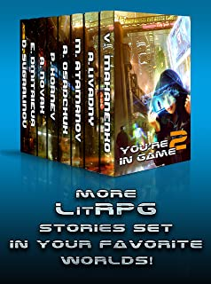 You're in Game! Book #2 (Моre LitRPG stories set in your favorite worlds)
