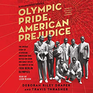 Olympic Pride, American Prejudice: The Untold Story of 18 African Americans Who Defied Jim Crow and Adolf Hitler to Compet...