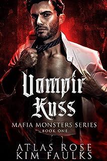 Vampir Kuss: Vampir Liebesroman (Mafia Monsters Vampire Series 1) (German Edition)