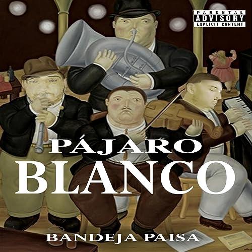 Bandeja Paisa [Explicit]