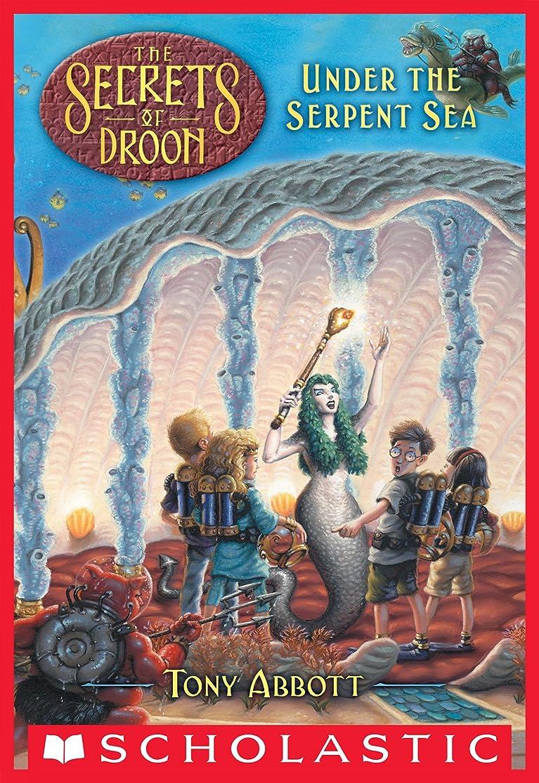 三番愚かな放射能Under the Serpent Sea (The Secrets of Droon #12) (English Edition)