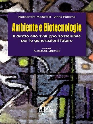 Ambiente e Biotecnologie. l diritto allo sviluppo sostenibile per le generazioni future
