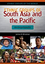 Ethnic Groups of South Asia and the Pacific: An Encyclopedia: An Encyclopedia (Ethnic Groups of the World)