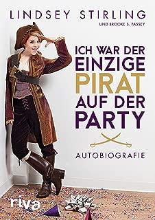Ich war der einzige Pirat auf der Party: Autobiografie (German Edition)