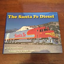 The Santa Fe Diesel, Vol. 2: 1960 - 1995