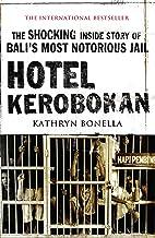 Hotel Kerobokan: The Shocking Inside Story of Bali's Most Notorious Jail