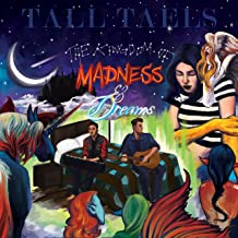 The Kingdom of Madness & Dreams [Explicit]