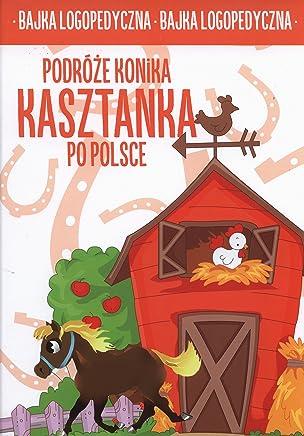 Podróze konika Kasztanka po Polsce: bajka logopedyczna