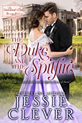 The Duke and the Spitfire (The Unwanted Dukes Book 4) Kindle Edition