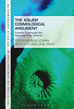 The Kalam Cosmological Argument, Volume 2: Scientific Evidence for the Beginning of the Universe (Bloomsbury Studies in Ph...