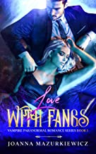 Love with Fangs (Vampire Paranormal Romance Series Book 1)