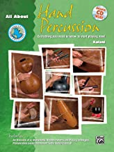 All About Hand Percussion: Everything You Need to Know to Start Playing Now!, Book & Enhanced CD (Alfred's World Percussio...