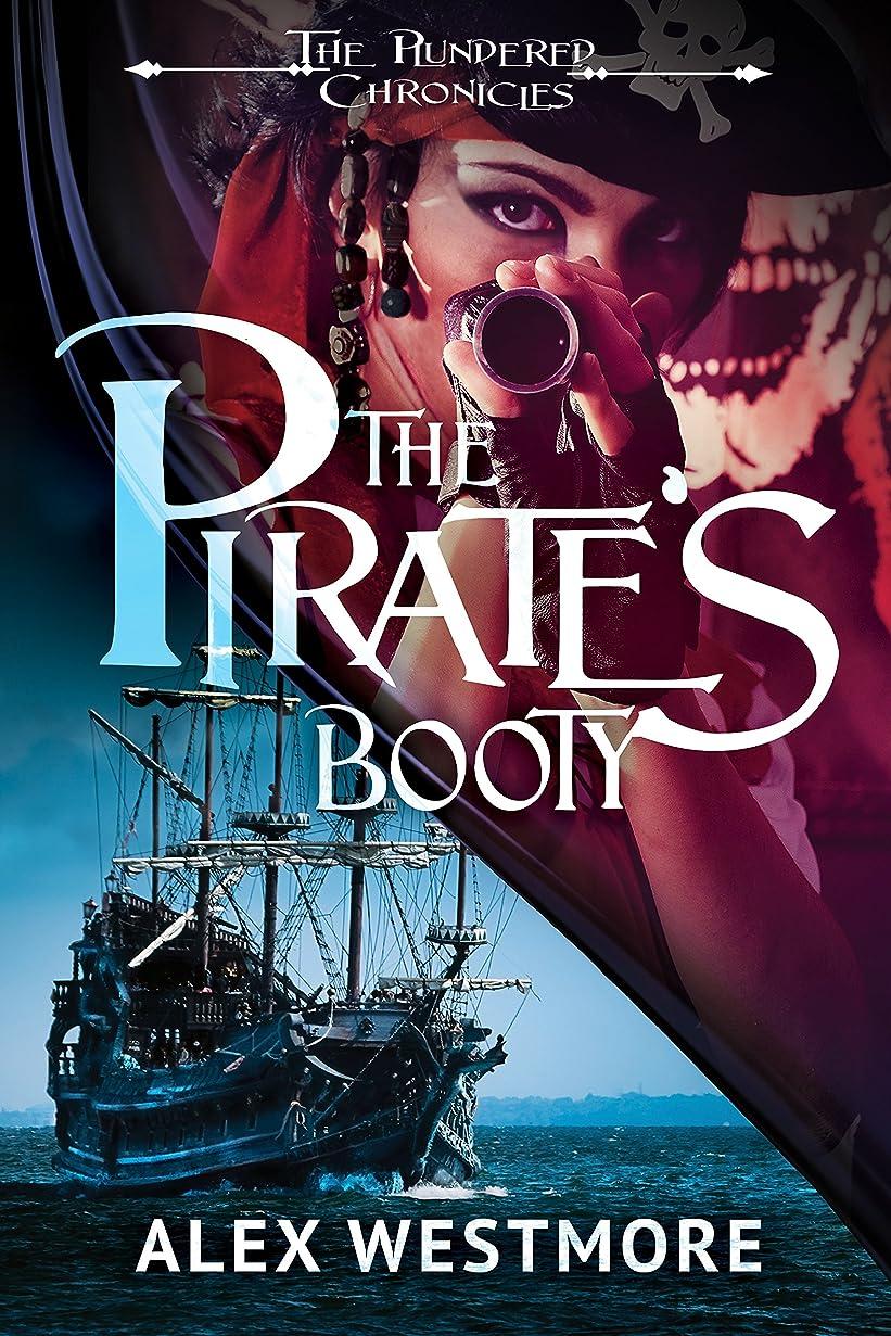 適用する層ご注意Pirate's Booty (The Plundered Chronicles Book 1) (English Edition)