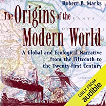 The Origins of the Modern World: A Global and Ecological Narrative from the Fifteenth to the Twenty-first Century, 2nd Edition (World Social Change)