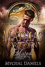 Mathias: Dragofin Mated: Book 3 (Dragonfin Clan Mated)