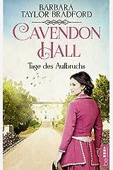 Cavendon Hall - Tage des Aufbruchs (Die Yorkshire-Saga 4) (German Edition) eBook Kindle