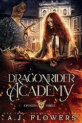 Dragonrider Academy: Episode 3 Kindle Edition