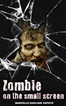 Zombies on the small screen (English Edition)