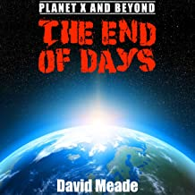 The End of Days - Planet X and Beyond