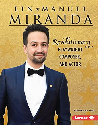 Lin-Manuel Miranda: Revolutionary Playwright, Composer, and Actor (Gateway Biographies) (English Edition)