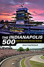 The Indianapolis 500: Inside the Greatest Spectacle in Racing (English Edition)