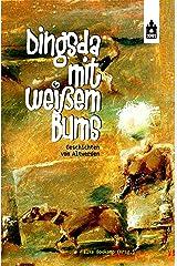 Dingsda mit weißem Bums: Geschichten vom Altwerden Kindle Ausgabe